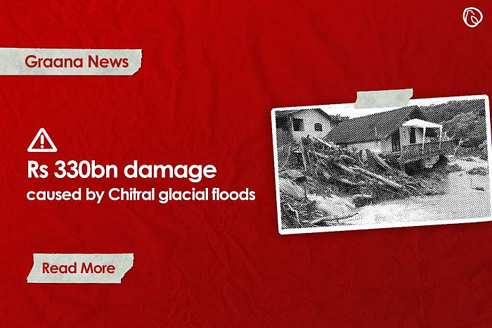 Rs330bn damage caused by Chitral glacial floods
