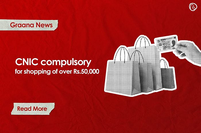 CNIC compulsory for shopping of over Rs50,000