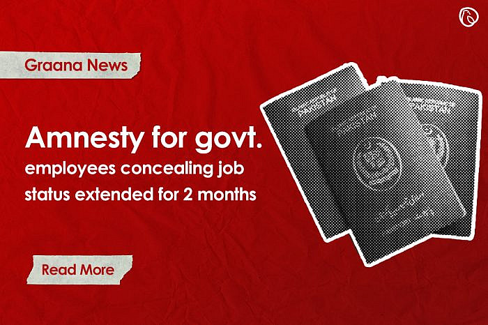 Amnesty for govt. employees concealing job status extended by two months