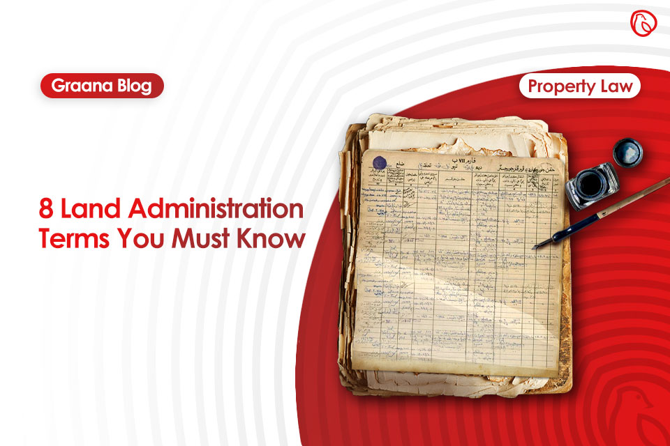 Eight Land Administration Terms You Must Know