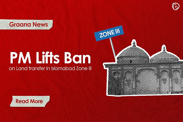 PM lifts ban on Land transfer in Zone III