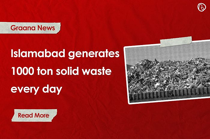 Islamabad generating 1,000 tons of solid waste every day