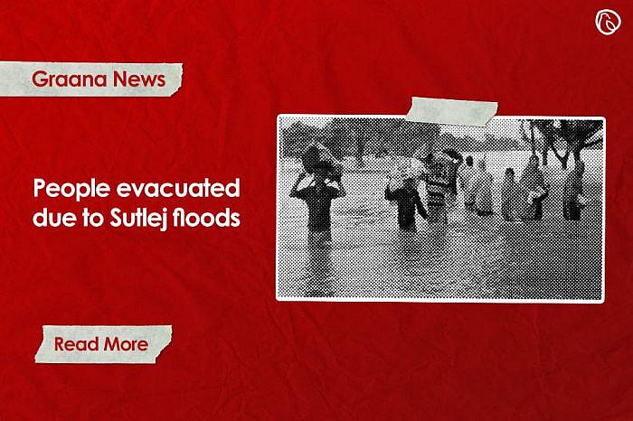 People evacuated due to Sutlej floods