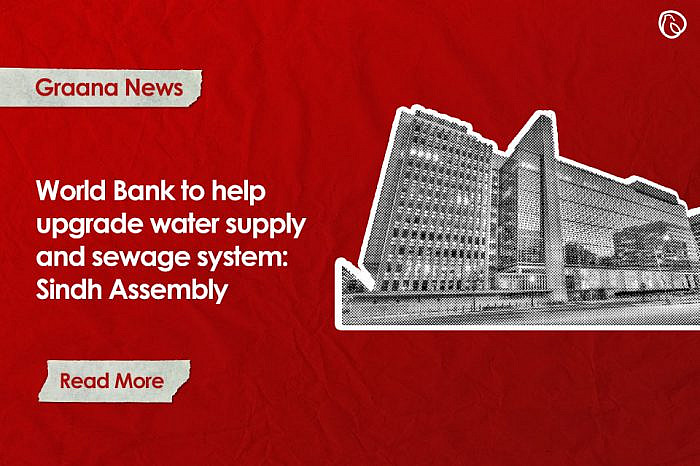 World Bank to help upgrade water supply and sewage system: Sindh Assembly
