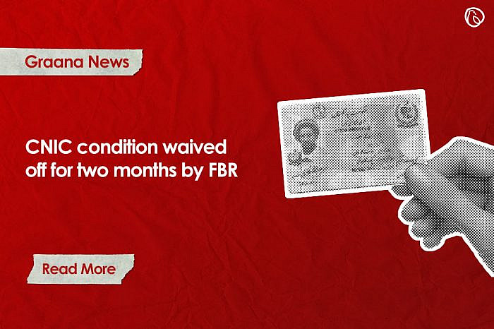 CNIC condition waived off for two months by FBR