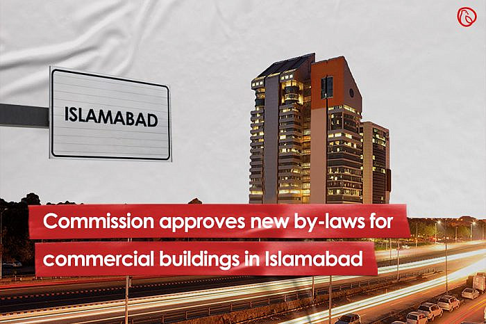 Commission approves new by-laws for commercial buildings in Islamabad