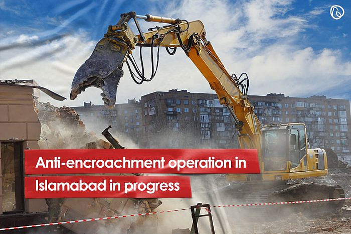 Anti-encroachment operation in progress in Islamabad