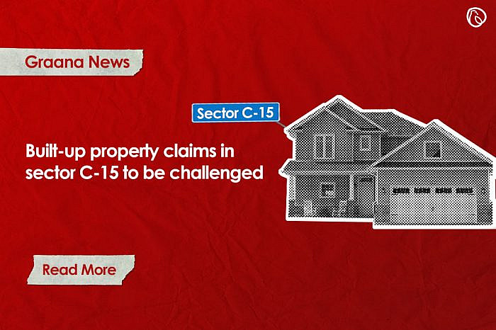 Built-up property claims in sector C-15 to be challenged by CDA