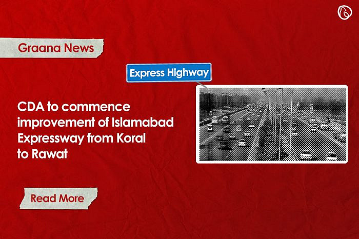 CDA to commence improvement of Islamabad Expressway from Koral to Rawat