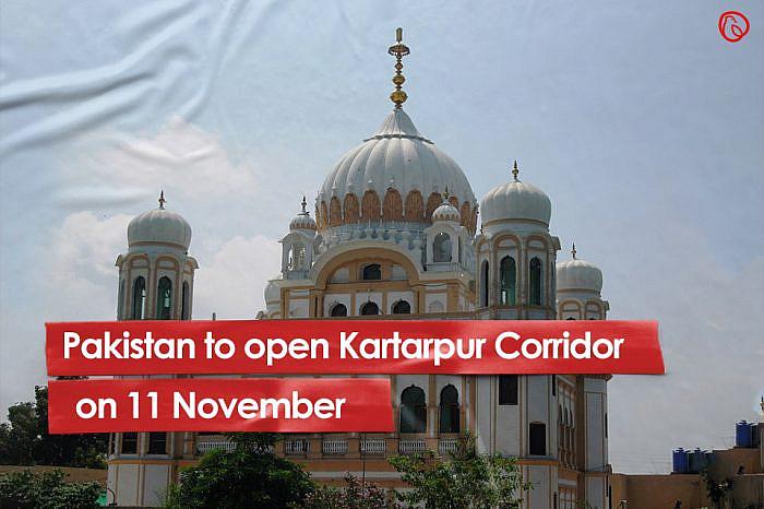 Pakistan to open Kartarpur Corridor on 11 November
