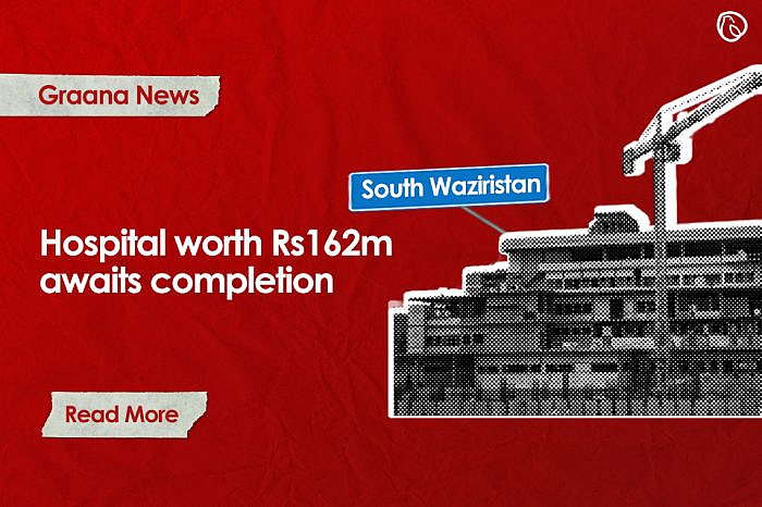 South Waziristan hospital worth Rs162m awaits completion