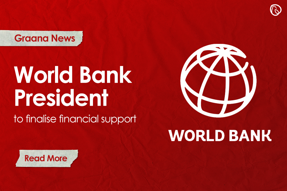 World Bank President to finalise financial support