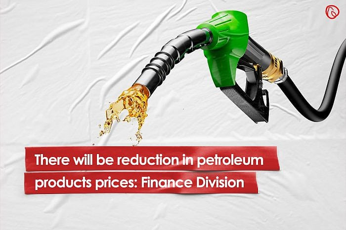 There will be reduction in petroleum products prices: Finance Division