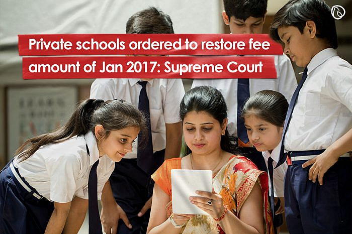 Private schools ordered to restore fee amount of Jan 2017: Supreme Court