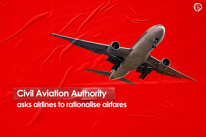 Civil Aviation Authority asks airlines to rationalise airfares