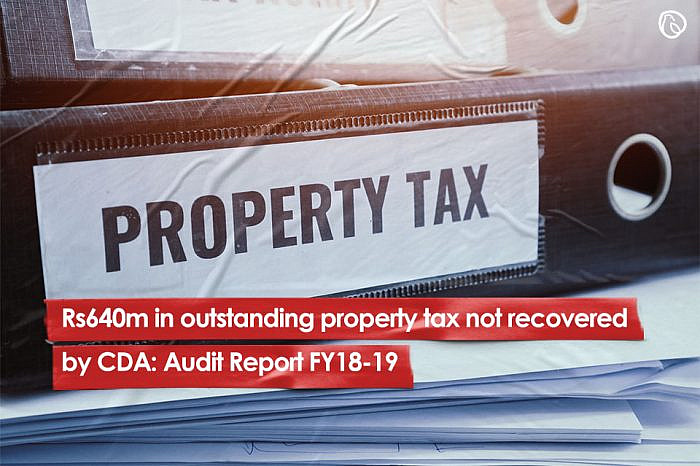 Rs640m in outstanding property tax not recovered by CDA: Audit Report FY18-19