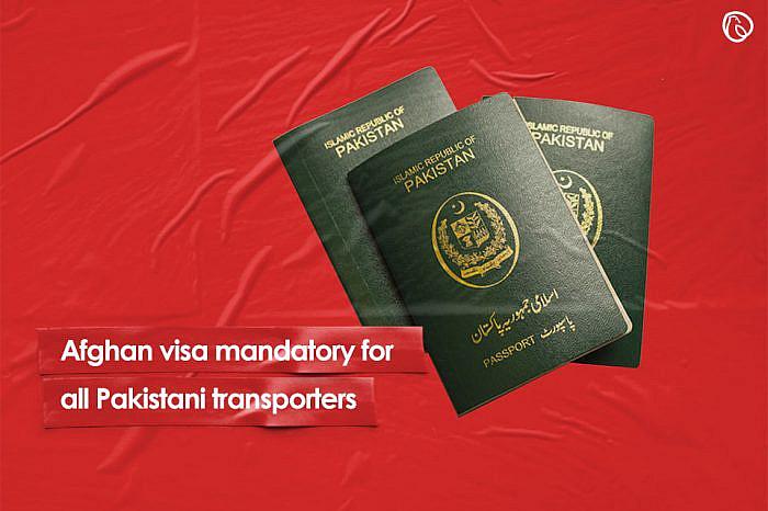 Afghan visa mandatory for all Pakistani transporters