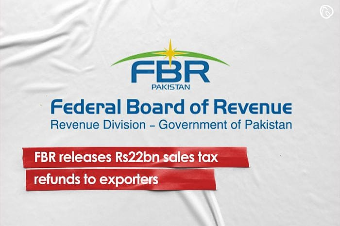 FBR releases Rs22bn sales tax refunds to exporters