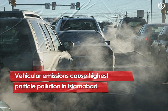 Vehicular emissions cause highest particle pollution in Islamabad