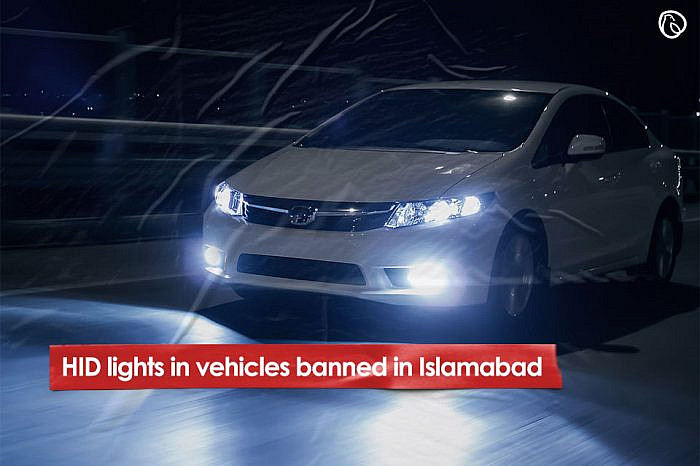 Dis. Magistrate Islamabad bans sale, purchase, use of HID lights