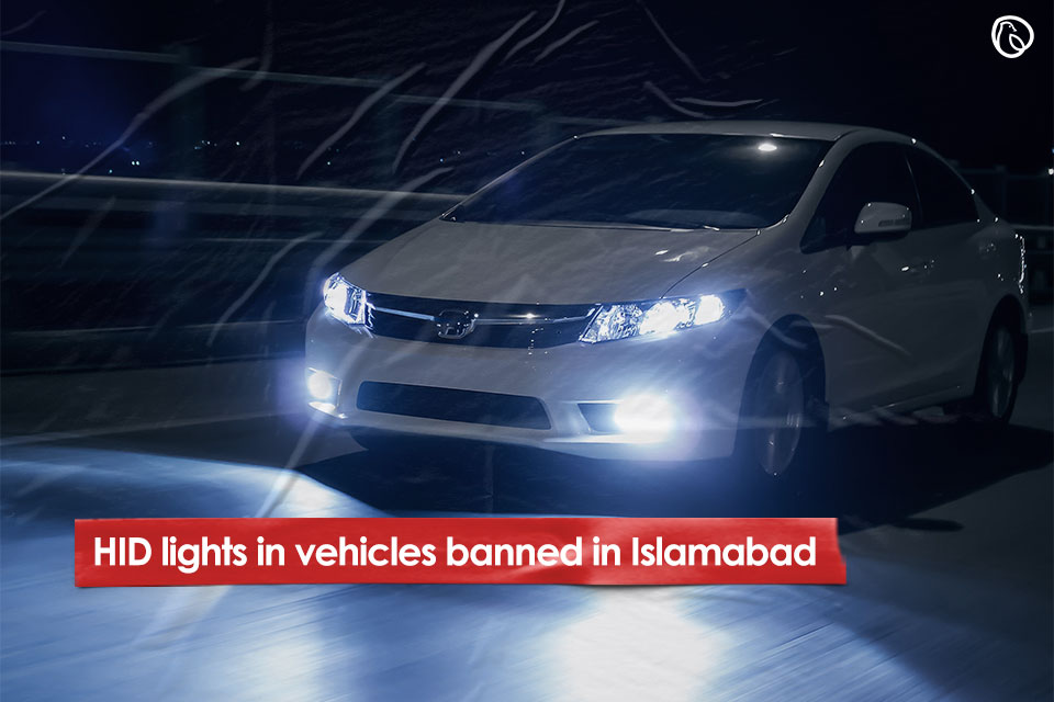 HID lights banned in Islamabad