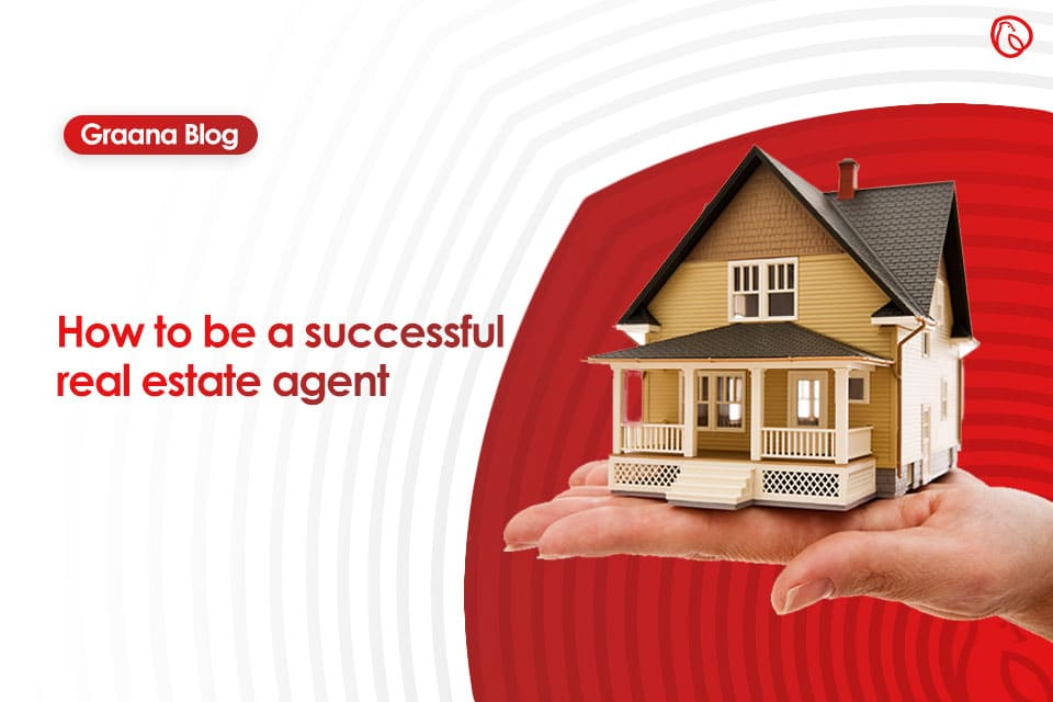 Top 6 Successful Real Estate Agent Tips 2020 | Graana.com Blog