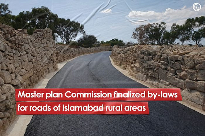 Master Plan Commission finalises bylaws for roads in Islamabad's rural areas