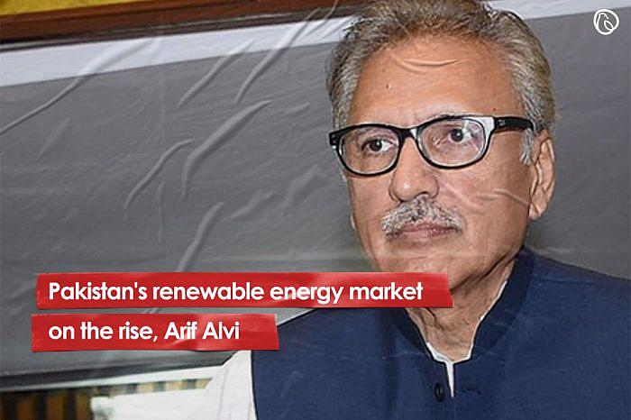 Pakistan's renewable energy market on the rise, Arif Alvi