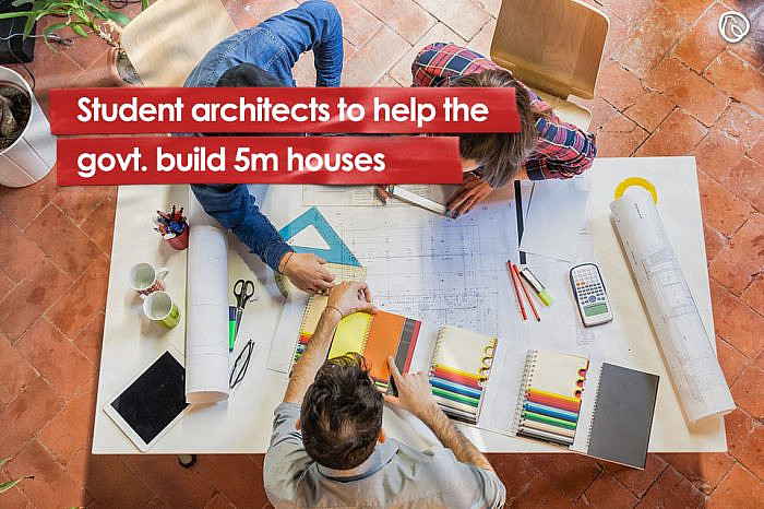 Student architects to help the govt. build 5m houses