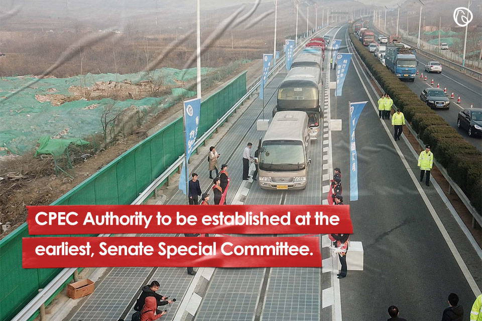 """CPEC Authority to established at the earliest"", Directs Senate Special Committee"