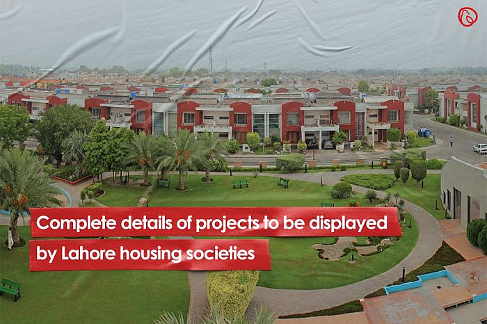 Complete details of projects to be displayed by Lahore housing societies