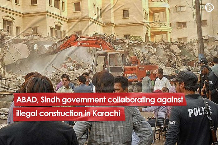 ABAD, Sindh government collaborating against illegal construction in Karachi