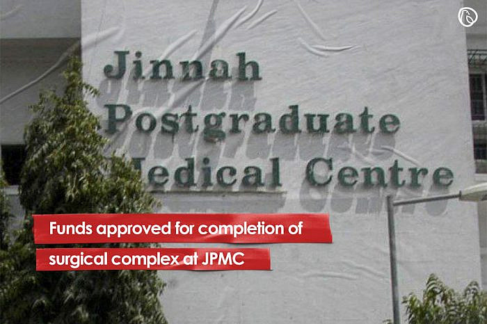 Funds approved for completion of surgical complex at JPMC