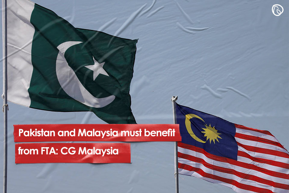 Pakistan and Malaysia must benefit from FTA: CG Malaysia