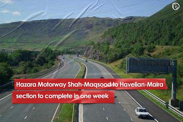 Hazara Motorway Shah-Maqsood to Havelian-Maira section to complete in one week