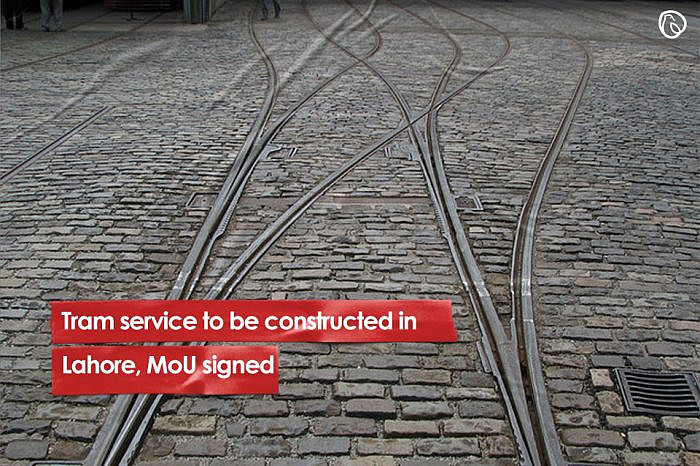 Tram service to be constructed in Lahore, MoU signed