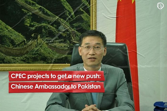 CPEC projects to get a new push: Chinese Ambassador to Pakistan