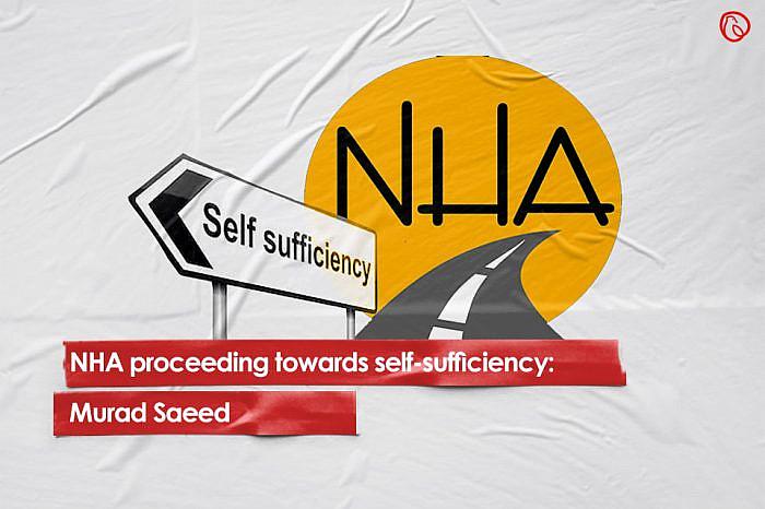 NHA proceeding towards self-sufficiency: Murad Saeed