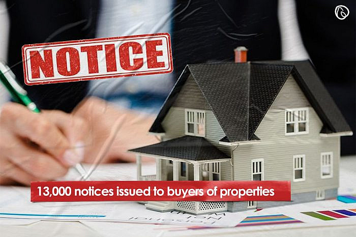 13,000 notices issued to buyers of properties