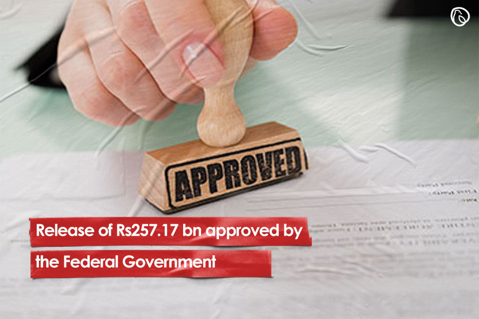 Release of Rs257.17 bn approved by the Federal Government