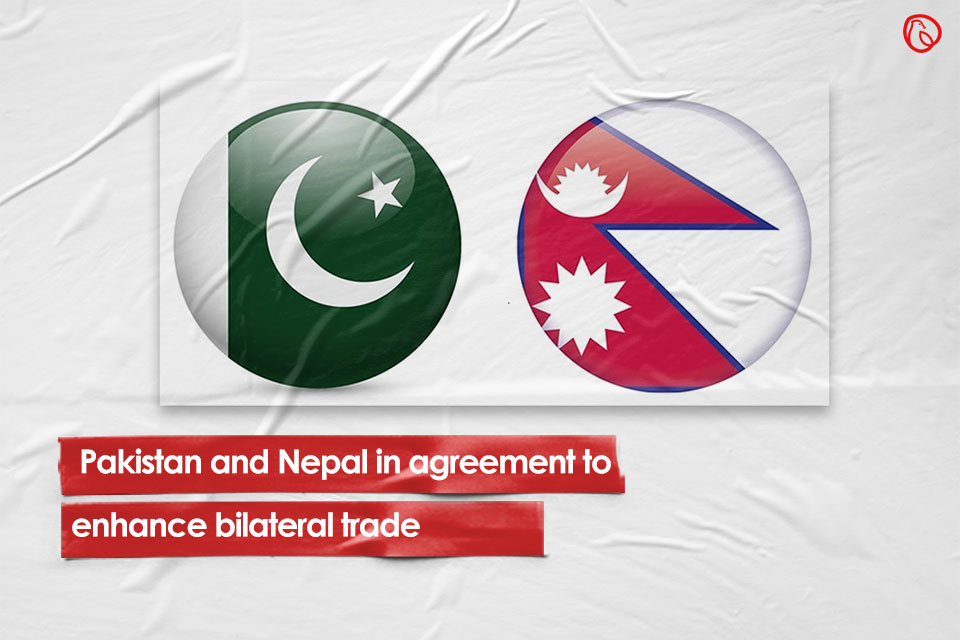 Pakistan and Nepal in agreement to enhance bilateral trade