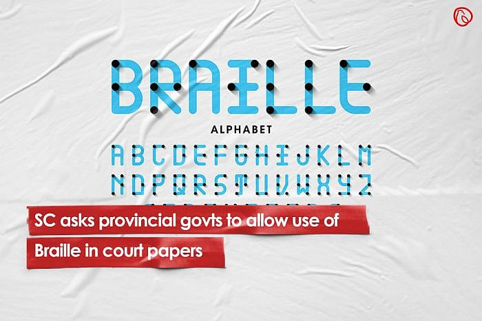 SC asks provincial govts to allow use of Braille in court papers