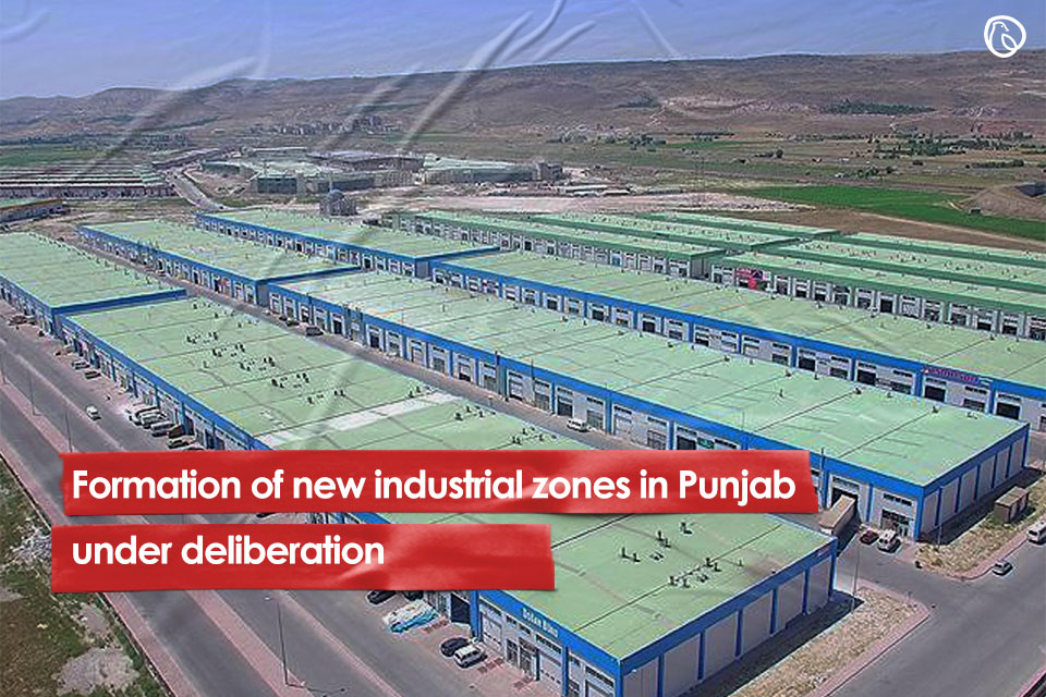 Formation of new industrial zones in Punjab under deliberation