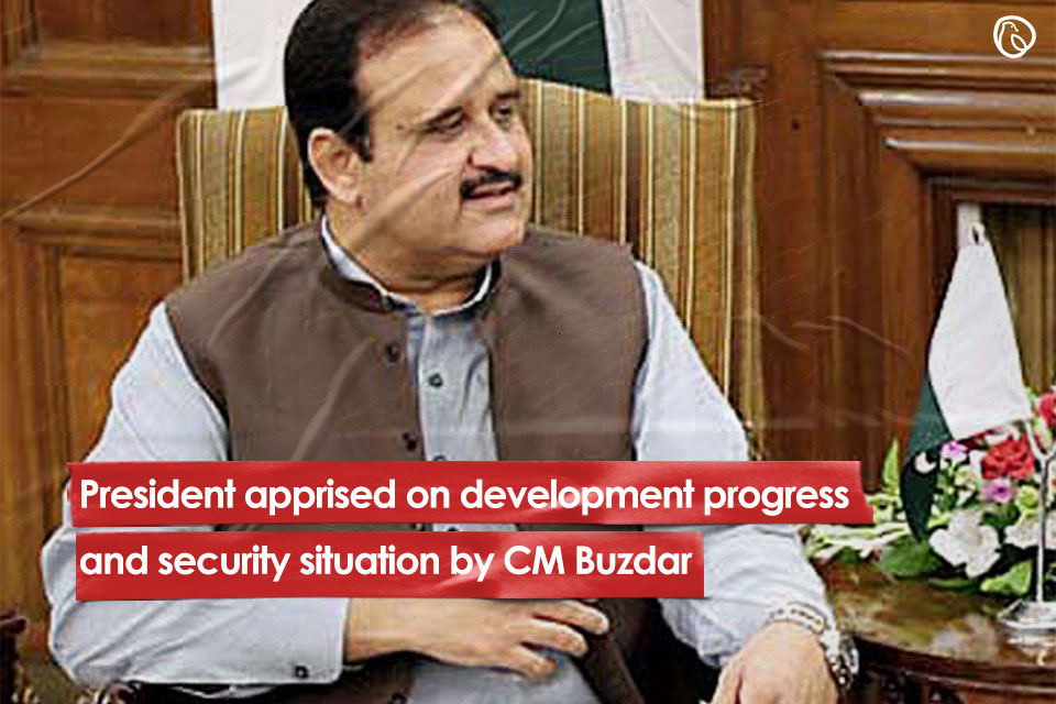 President apprised on development progress and security situation by CM Buzdar