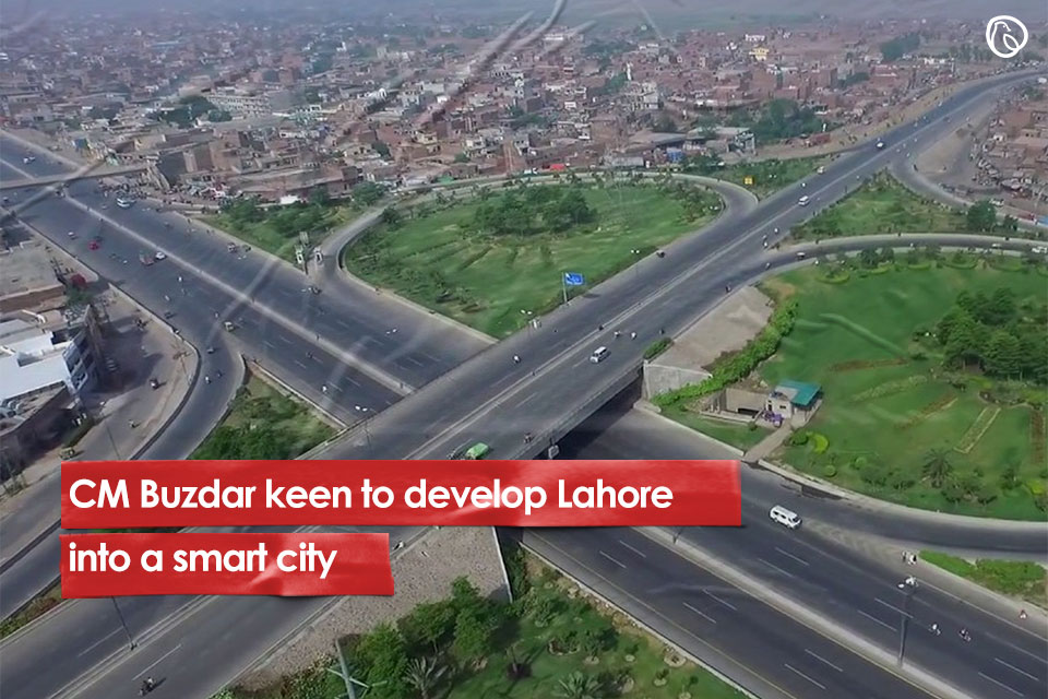 CM Buzdar keen to develop Lahore into a smart city
