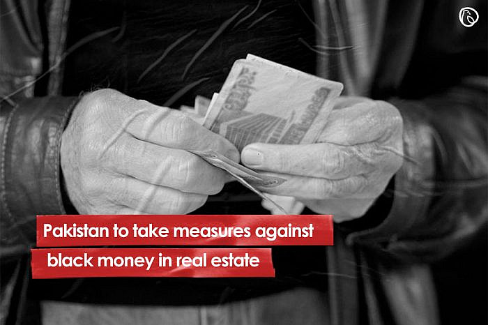Pakistan to take measures against black money in real estate