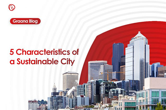5 Characteristics of a Sustainable City