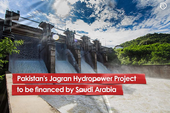 Pakistan's Jagran Hydropower Project to be financed by Saudi Arabia