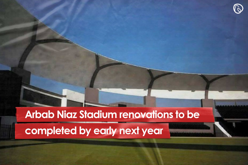 Arbab Niaz Stadium renovations to be completed by early next year