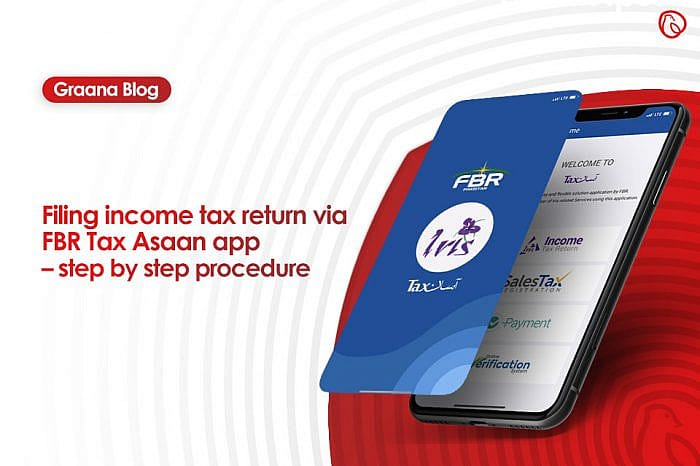 FBR Tax Asaan app – step by step procedure to file your income tax returns